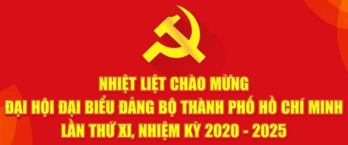 Nhiệt liệt chào mừng Đại hội Đại biểu Đảng bộ Thành phố Hồ Chí Minh